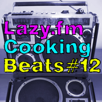 Lazy.fm Cooking Beats #12