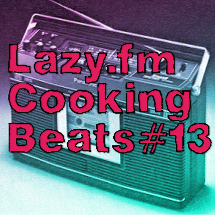 Lazy.fm Cooking Beats #13