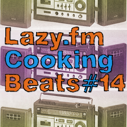 Lazy.fm Cooking Beats #14