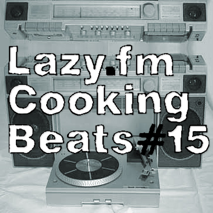 Lazy.fm Cooking Beats #15