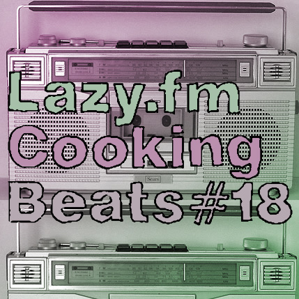 Lazy.fm Cooking Beats #18