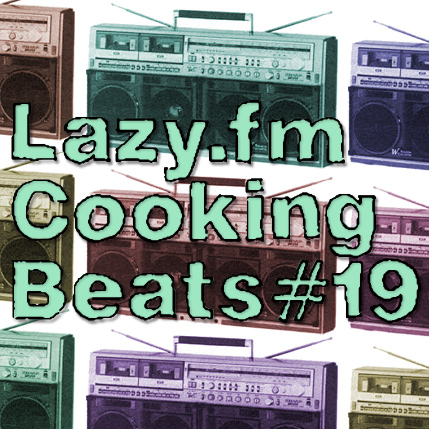 Lazy.fm Cooking Beats #19