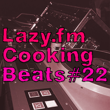 Lazy.fm Cooking Beats #22