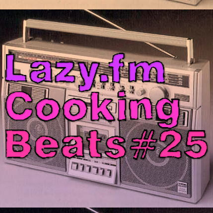 Lazy.fm Cooking Beats #25