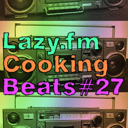 Lazy.fm Cooking Beats #27