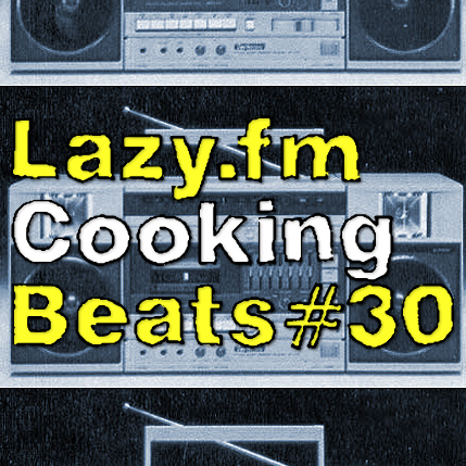Lazy.fm Cooking Beats #30