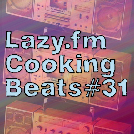 Lazy.fm Cooking Beats #31