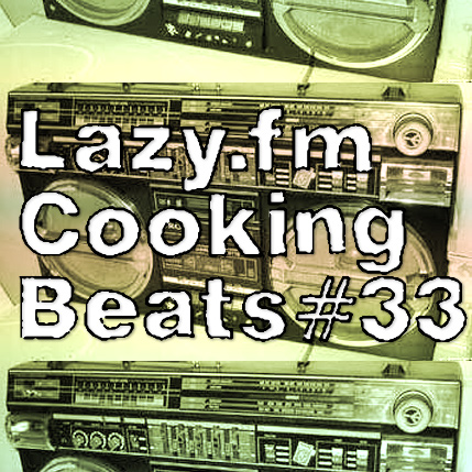 Lazy.fm Cooking Beats #33