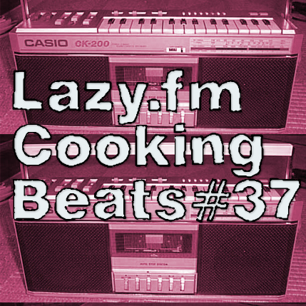 Lazy.fm Cooking Beats #37