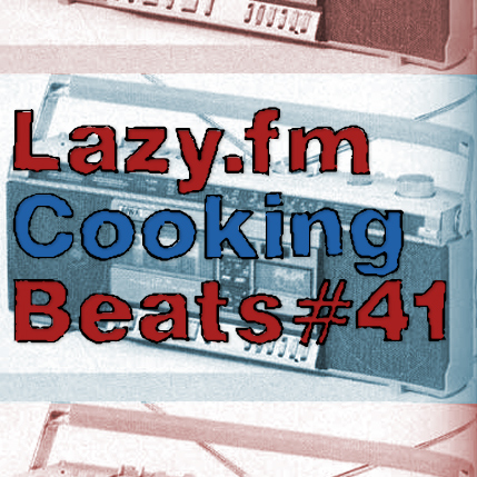 Lazy.fm Cooking Beats #41