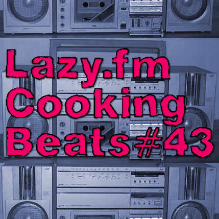 Lazy.fm Cooking Beats #43
