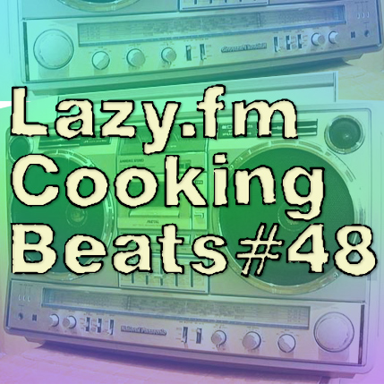Lazy.fm Cooking Beats #48