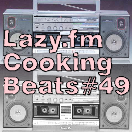 Lazy.fm Cooking Beats #49