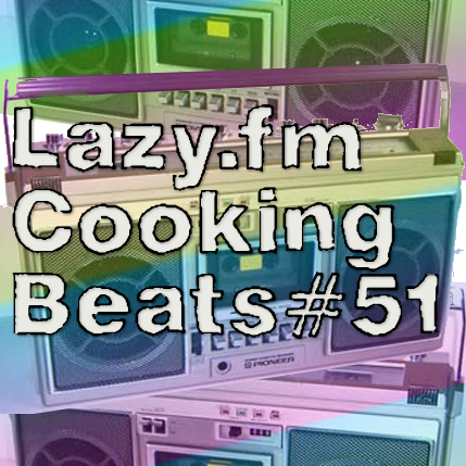 Lazy.fm Cooking Beats #51