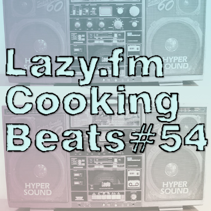 Lazy.fm Cooking Beats #54