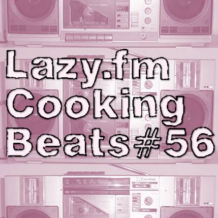 Lazy.fm Cooking Beats #56