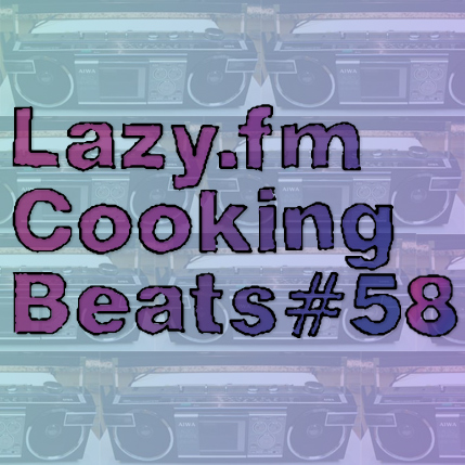 Lazy.fm Cooking Beats #58