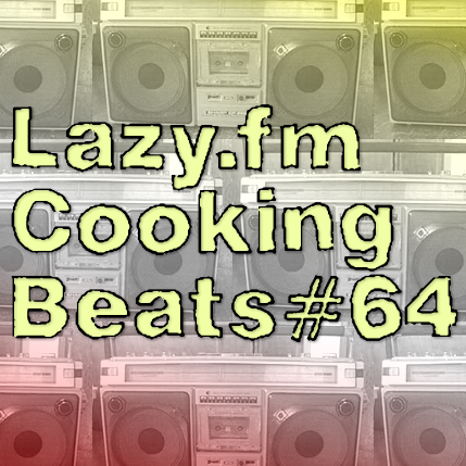 Lazy.fm Cooking Beats #64