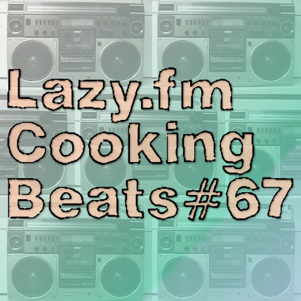 Lazy.fm Cooking Beats #67