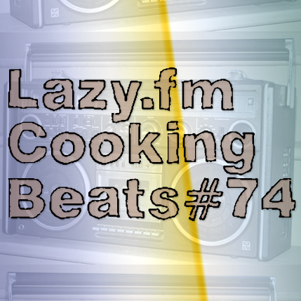 Lazy.fm Cooking Beats #74