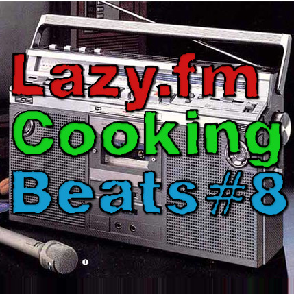Lazy.fm Cooking Beats #8