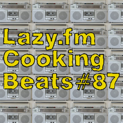 Lazy.fm Cooking Beats #87